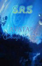 Avatar: Through His Eyes by Szarinasumalpong