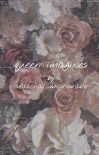 queen imagines <3  by seasonal_microwave