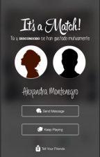 It's a Match!: Tú y un desconocido se han gustado mutuamente. by Alex_1617
