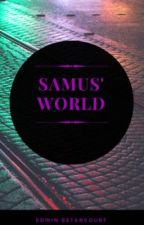 Samus' World (Season 1) by EddyBee26