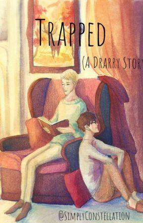 Trapped (A Drarry Fanfic) by SimplyConstellation