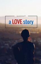 a LOVE story by iamkristine117