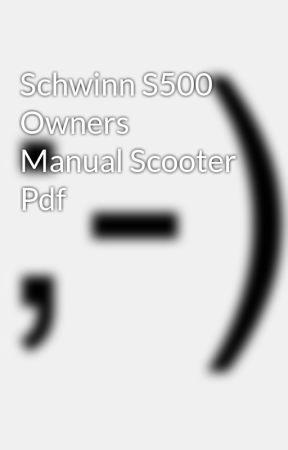 Schwinn S500 Owners Manual Scooter Pdf Wattpad