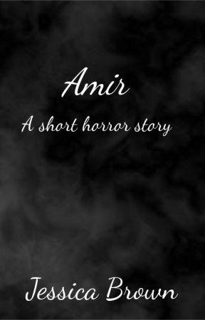 Amir: A Short Horror Story by JessapphireBrownie