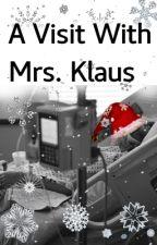 A Visit With Mrs. Klaus by StevenBrandt