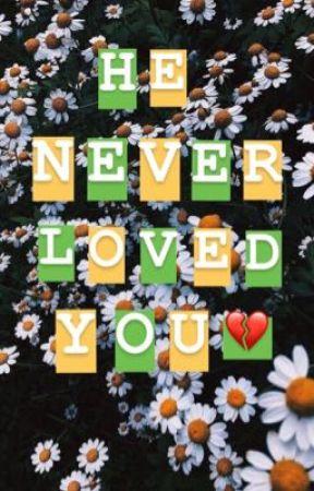 He Never Loved You - BUWAN NG WIKA - Wattpad