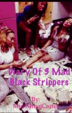 Diary Of 3 Mad Black Strippers by MissMinajCarter