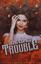 here comes trouble ✘ by lantsov-