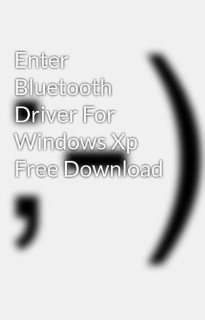Bluetooth adaptor bcm2046 driver for windows xp.