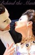 Torment From Behind the Mask - A continuation of The Phantom of the Opera by KarleyRainer