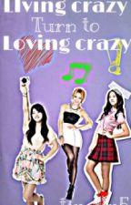Living crazy turn to Loving crazy by tin-tin5