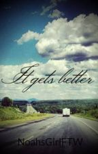 It gets better ( A NoahcraftFTW + vikkstar123 story) by NoahsGirlFTW
