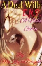 A Deal With E.N.D. (Nalu) (Natsu x Lucy) [ON HOLD] by MrsLuceDragneel