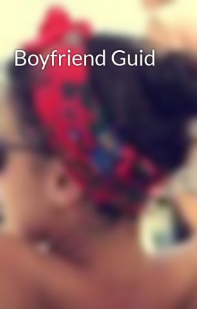 Boyfriend Guid by HeatherMargaret