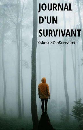 Journal d'un survivant [DIARY] by HeinrichVonKneestadt