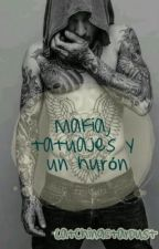 Mafia, tatuajes y un hurón by LenaLevine