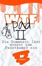 WTFpad II - Die Dummheit lädt erneut zum Faustkampf ein  by CilHlb