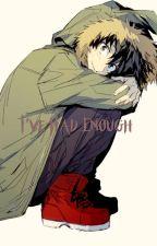 I've had Enough - BNHA ( Book 1) by CherriiXBerrii