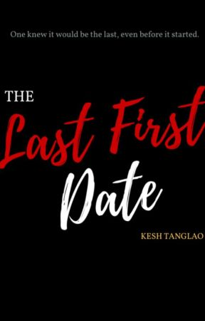 The Last First Date by sparksfire