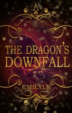 The Dragon's Downfall by EmilyLK
