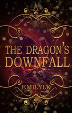 The Dragon's Downfall by EmilyLK