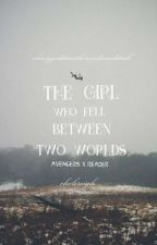 The Girl who fell between two worlds | Avengers x Reader (REWRITING) by RainbowNonie