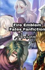 Fire Emblem Fates Fanfiction by armin2019