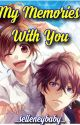My Memories With You[STILL ON GOING](complete;tagalog) by Selleneybaby