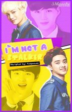 I'm Not a Stalker [ KaiSoo FF ] by Yotyanver