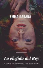 LA ELEGIDA DEL REY by EmmaGasana