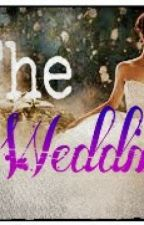 The Wedding by TheGirl-NameJulie