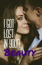 I Got Lost In Your Beauty by GogoDreamer