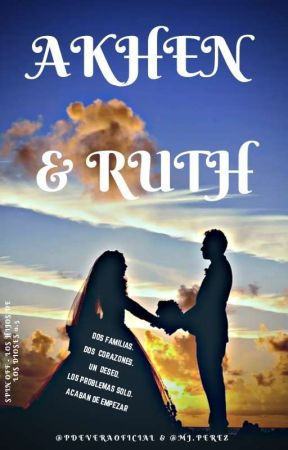 Akhen y Ruth: Una Historia Agridulce© (LHDLD #0.5) by PdeVeraOficial