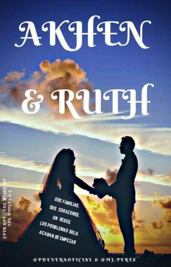 Akhen y Ruth: Una Historia Agridulce© (LHDLD #0.5)