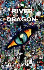 The River Dragon (#PlanetOrPlastic) by DELynch43