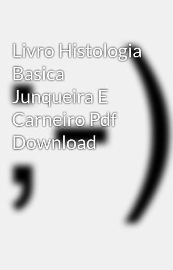 Histologia Basica Junqueira Pdf