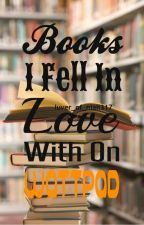 Books I Fell In Love With On Wattpad by Luver_of_Niall317