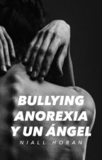 Bullying, Anorexia y un Angel - Niall Horan by yb-moonlight