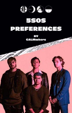 5sos Preferences by CALMwhore