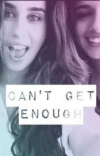Can't Get Enough (CAMREN) by laurenscabeyo