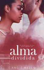 Alma Dividida  - Lançamento em 2019 by AngieMello1