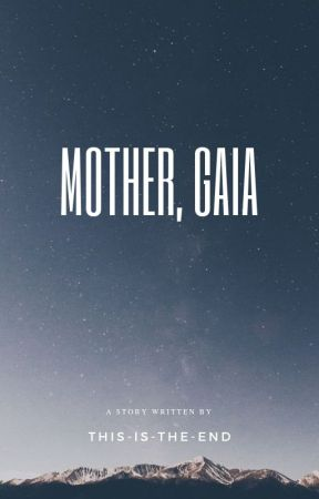Mother, Gaia (A Thasmin Fanfiction) by This-is-the-end