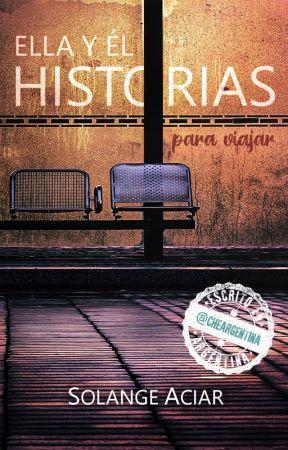 Ella y Él: Historias Para Viajar by Soy_Solanshh