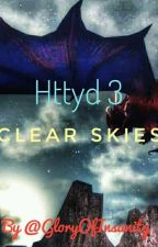 Clear Skies (hiccup x reader) by GloryOfInsanity