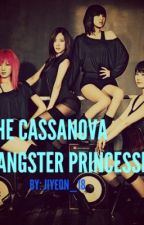 THE CASSANOVA GANGSTER PRINCESSES (COMPLETED) by jiyeon_18