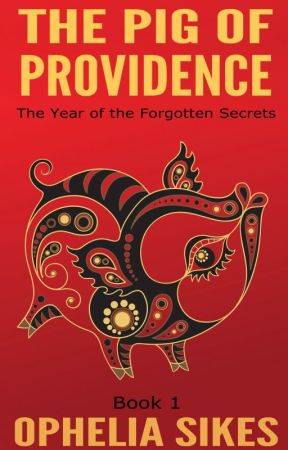 The Pig of Providence - The Year of the Forgotten Secrets by opheliasikes