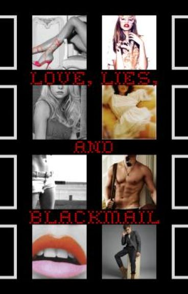 Love, Lies, and Blackmail
