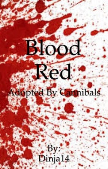 Blood Red (Adopted by Cannibals)