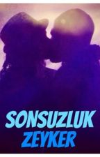 SONSUZLUK ZEYKER by BuseBuketAK