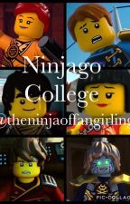 Ninjago College (AU) by TheNinjaOfFangirling